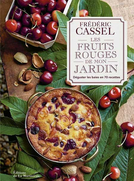 Frédéric Cassel - Les fruits rouges de mon jardin